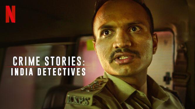 Crime Stories: India Detectives on Netflix UK