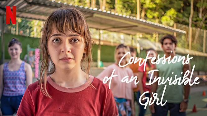 Confessions of an Invisible Girl on Netflix UK